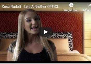 Krisz Rudolf – Like a brother