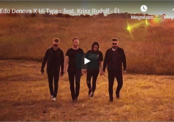 Edo Denova X Hi Types feat. Krisz Rudolf – ÉLEK
